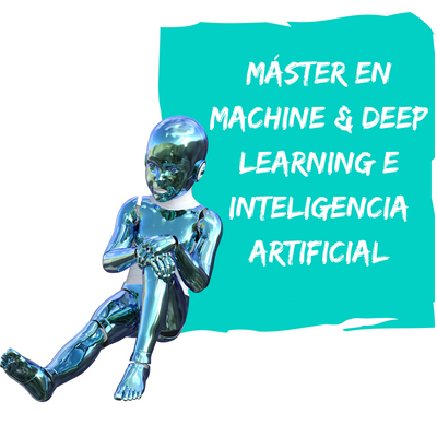 Máster en Machine & Deep Learning e Inteligencia Artificial