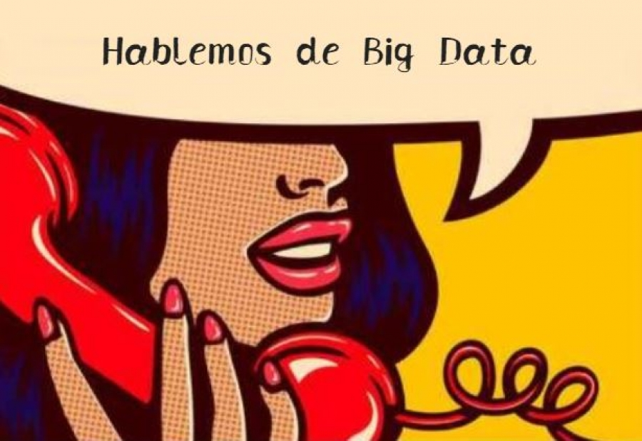 Hablemos de Big Data