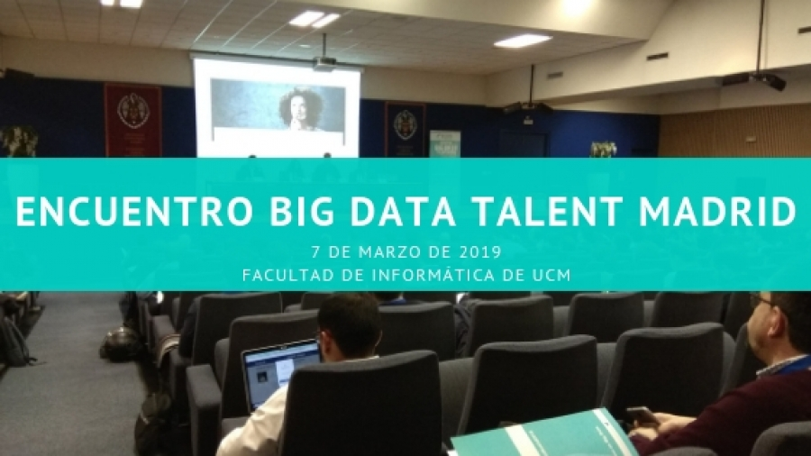 III Encuentro Big Data Talent Madrid 2019
